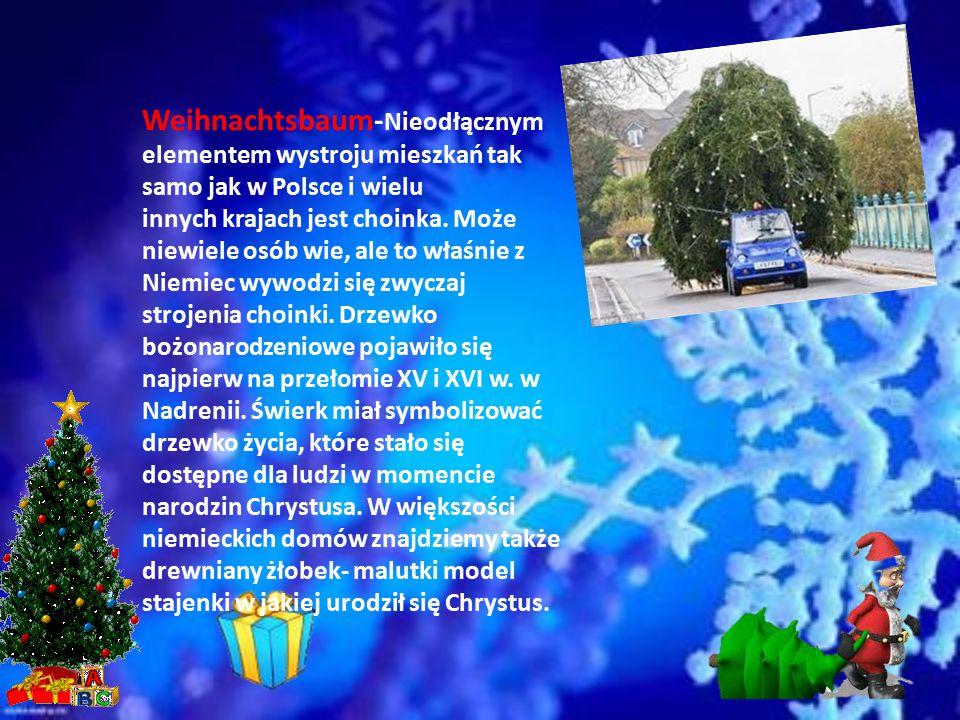 Weihnachtsbaum-Nieodłącznym elementem wystroju mieszkań tak samo jak w Polsce i wielu innych krajach jest choinka.