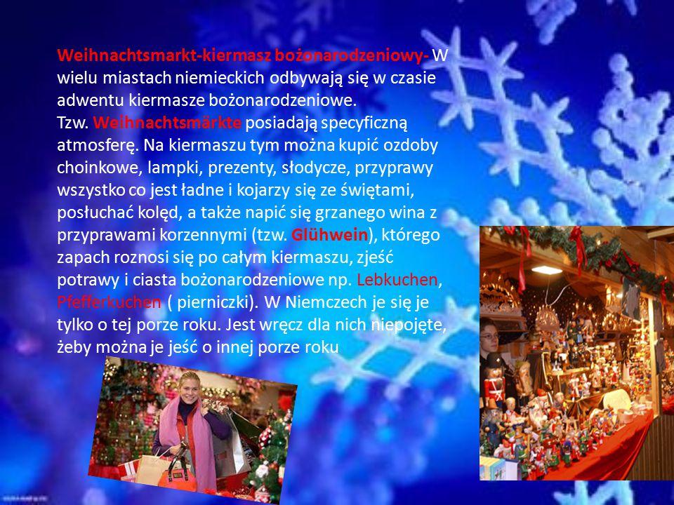 Weihnachtsmarkt-kiermasz bożonarodzeniowy- W wielu miastach niemieckich odbywają się w czasie adwentu kiermasze bożonarodzeniowe.
