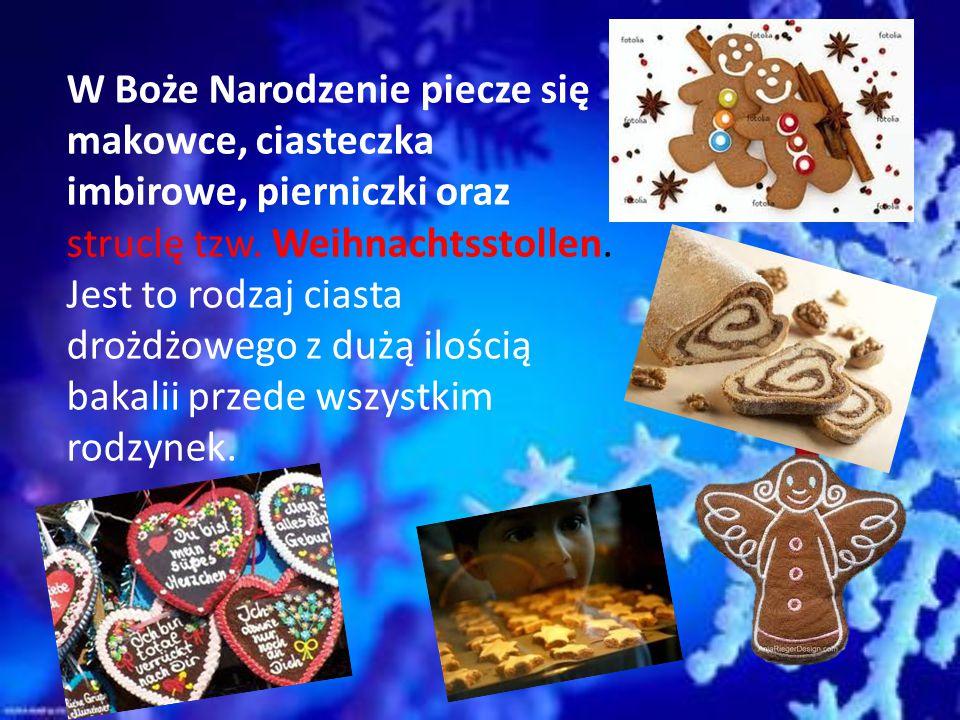 W Boże Narodzenie piecze się makowce, ciasteczka imbirowe, pierniczki oraz struclę tzw.