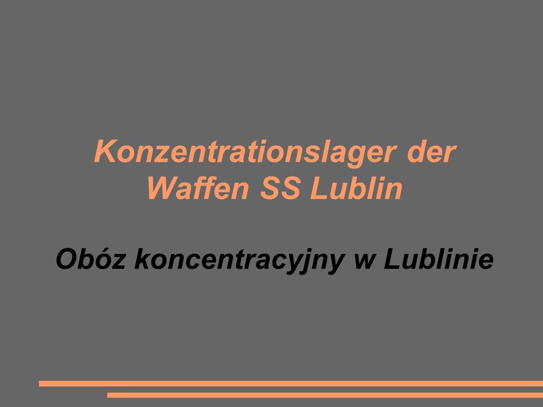 Konzentrationslager der Waffen SS Lublin