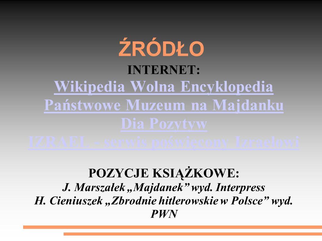 ŹRÓDŁO Wikipedia Wolna Encyklopedia Państwowe Muzeum na Majdanku