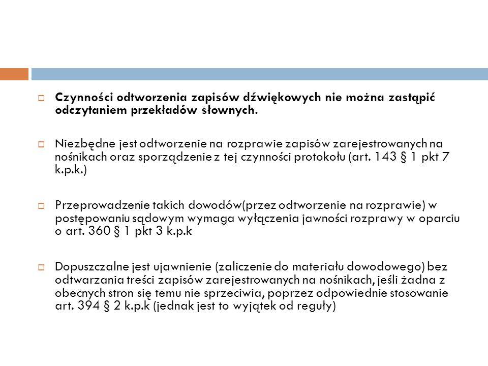 Czynności odtworzenia zapisów dźwiękowych nie można zastąpić odczytaniem przekładów słownych.
