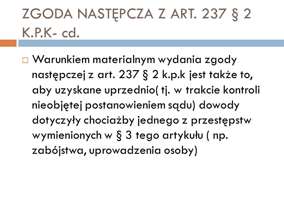 ZGODA NASTĘPCZA Z ART. 237 § 2 K.P.K- cd.