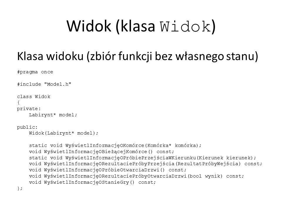 Widok (klasa Widok) Klasa widoku (zbiór funkcji bez własnego stanu)
