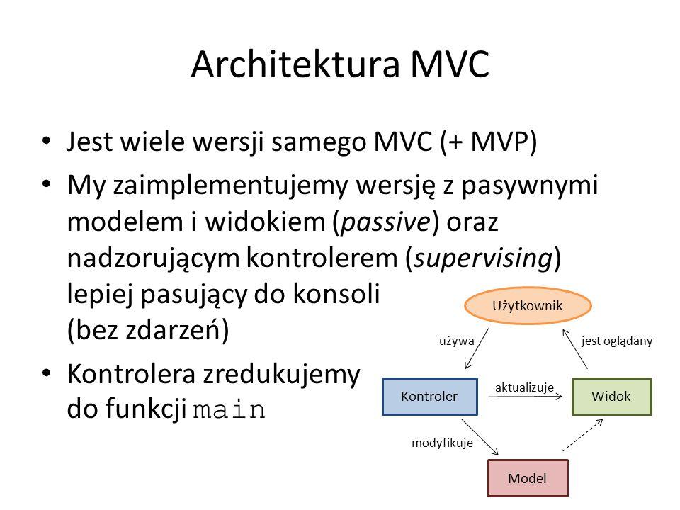 Architektura MVC Jest wiele wersji samego MVC (+ MVP)