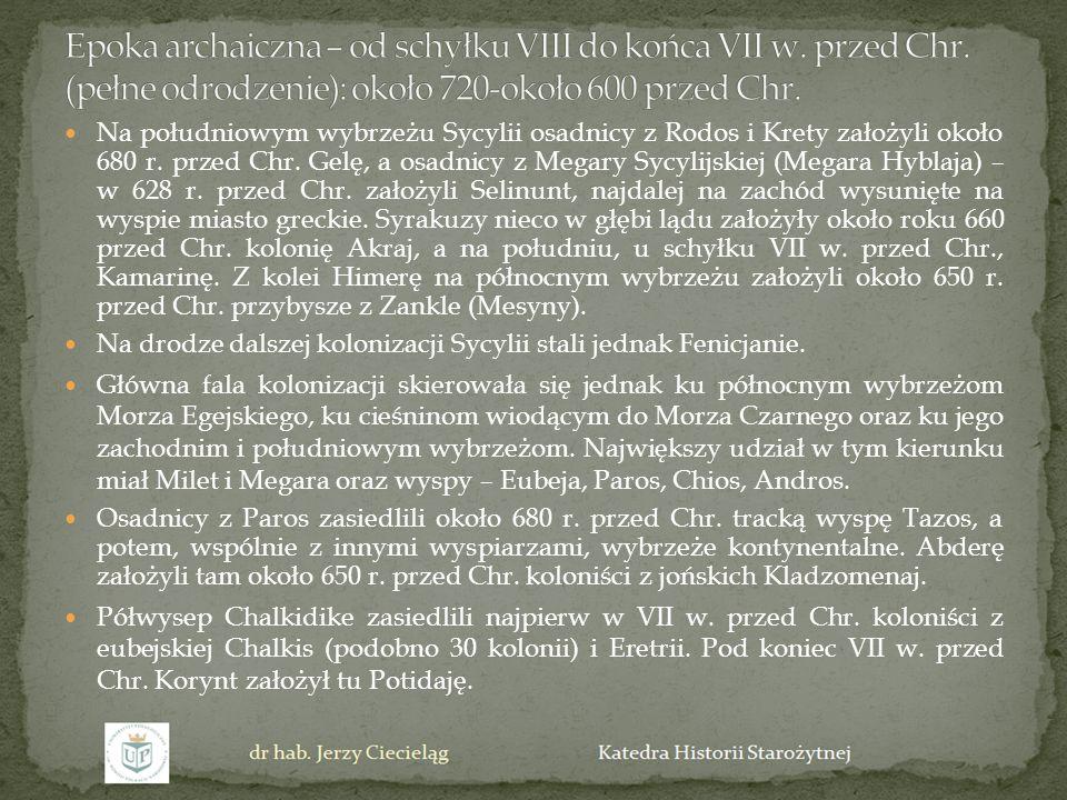 Epoka archaiczna – od schyłku VIII do końca VII w. przed Chr
