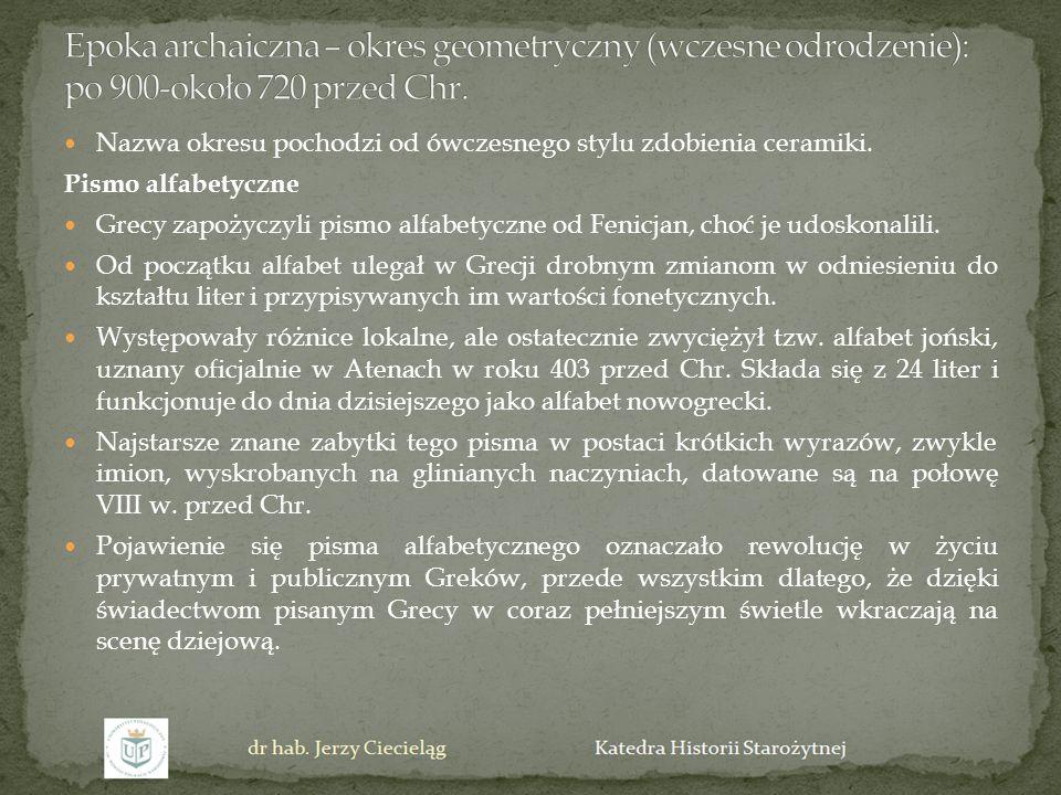 Epoka archaiczna – okres geometryczny (wczesne odrodzenie): po 900-około 720 przed Chr.