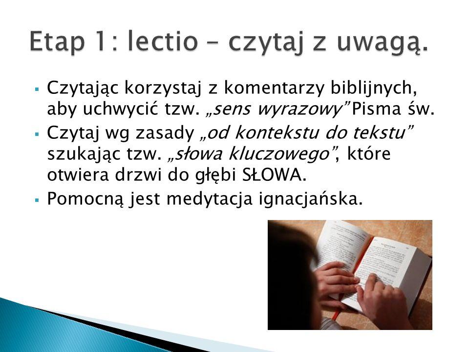 Etap 1: lectio – czytaj z uwagą.