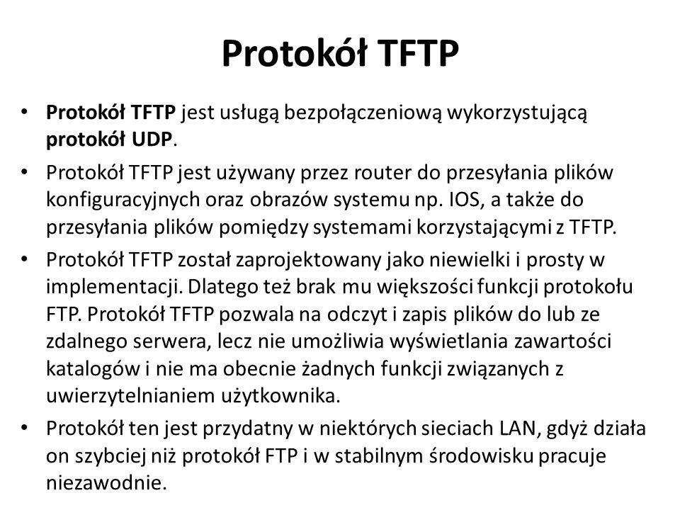 Protokół TFTP Protokół TFTP jest usługą bezpołączeniową wykorzystującą protokół UDP.