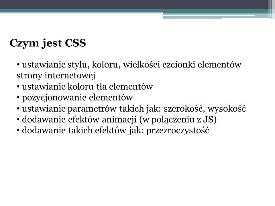 Czym jest CSS ustawianie stylu, koloru, wielkości czcionki elementów strony internetowej. ustawianie koloru tła elementów.