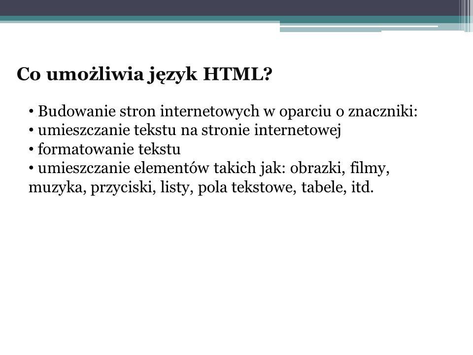Co umożliwia język HTML