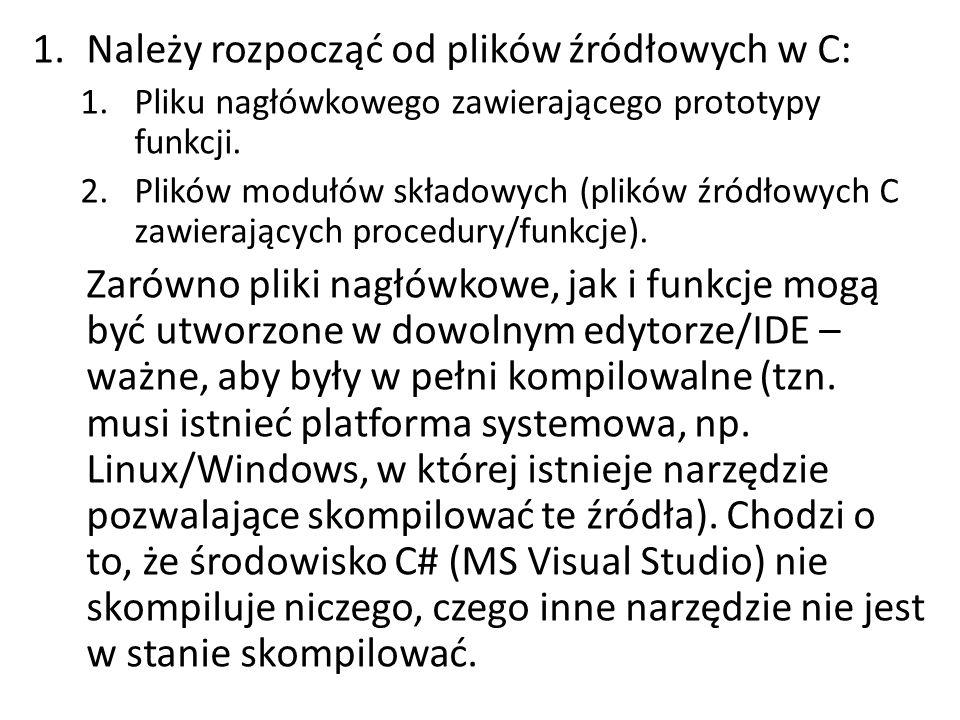 Należy rozpocząć od plików źródłowych w C: