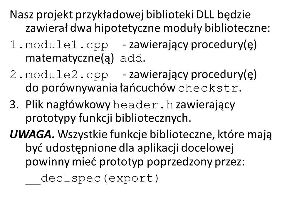 Nasz projekt przykładowej biblioteki DLL będzie zawierał dwa hipotetyczne moduły biblioteczne: