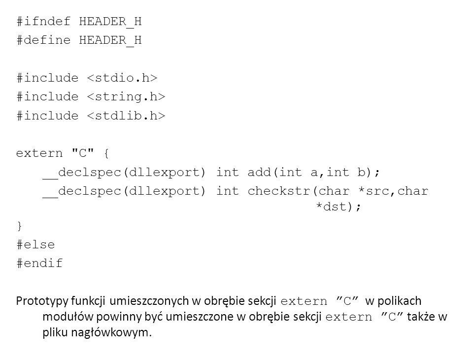 #ifndef HEADER_H #define HEADER_H. #include <stdio.h> #include <string.h> #include <stdlib.h> extern C {