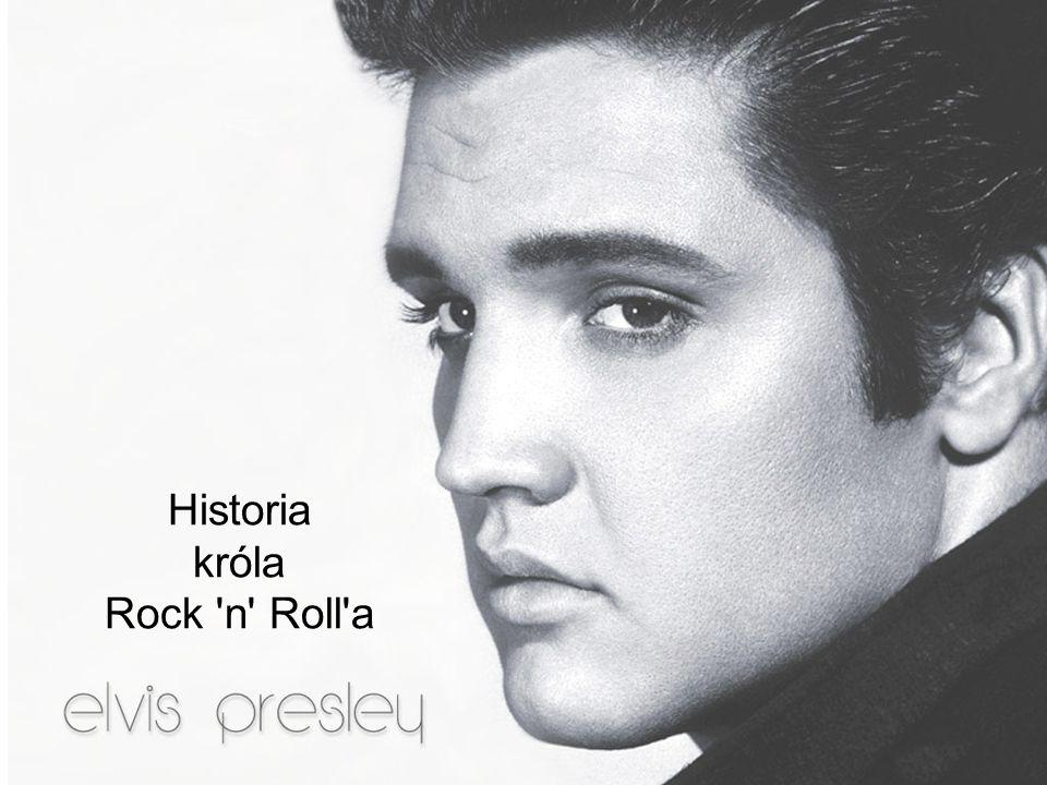 Historia króla Rock n Roll a