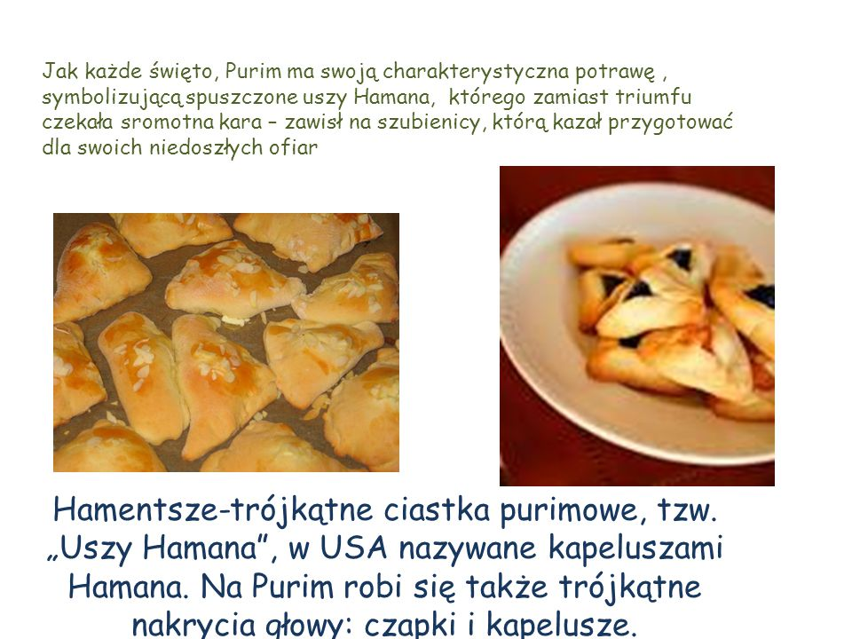 Jak każde święto, Purim ma swoją charakterystyczna potrawę ,
