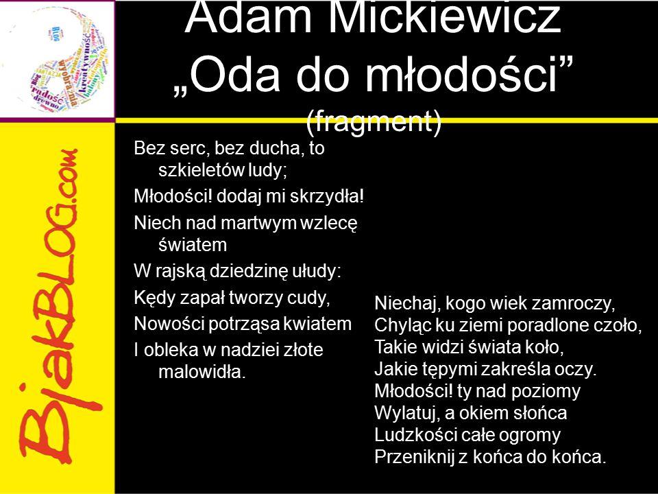 """Adam Mickiewicz """"Oda do młodości (fragment)"""
