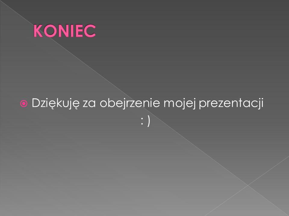KONIEC Dziękuję za obejrzenie mojej prezentacji : )