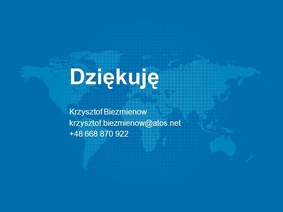 Dziękuję Krzysztof Biezmienow krzysztof.biezmienow@atos.net