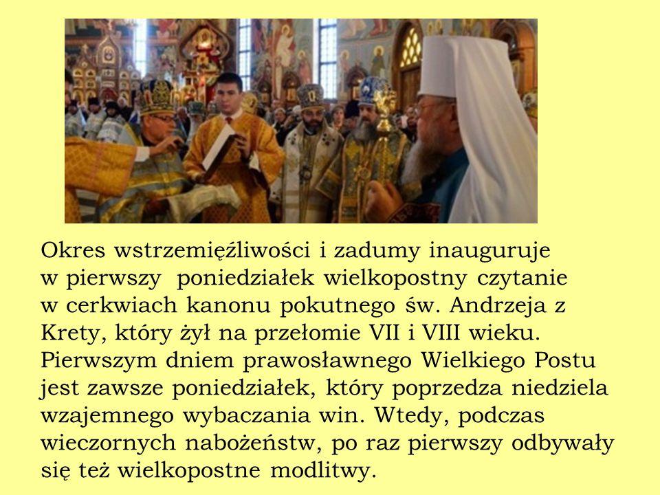 Okres wstrzemięźliwości i zadumy inauguruje w pierwszy poniedziałek wielkopostny czytanie w cerkwiach kanonu pokutnego św.