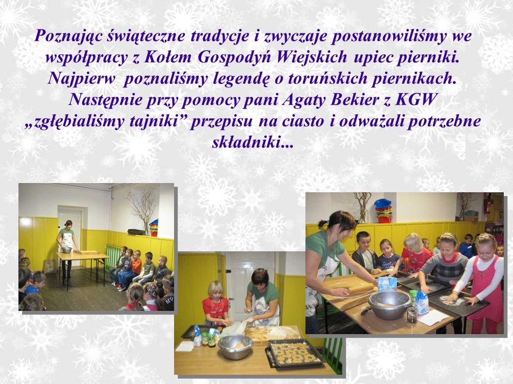 Poznając świąteczne tradycje i zwyczaje postanowiliśmy we współpracy z Kołem Gospodyń Wiejskich upiec pierniki.