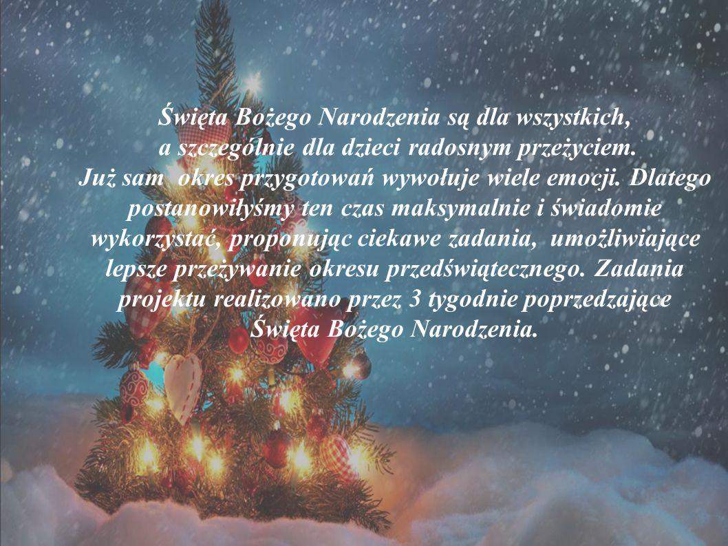 Święta Bożego Narodzenia są dla wszystkich, a szczególnie dla dzieci radosnym przeżyciem.
