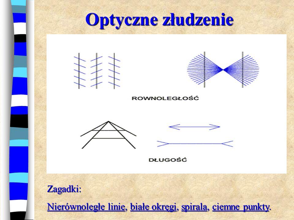 Optyczne złudzenie Zagadki: