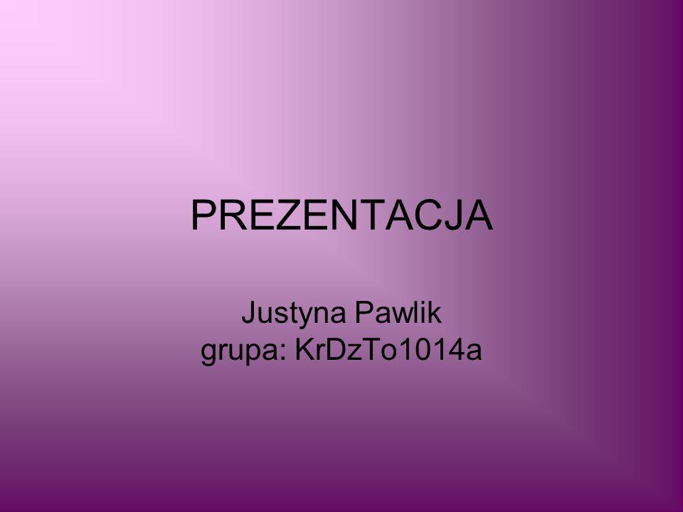 Justyna Pawlik grupa: KrDzTo1014a