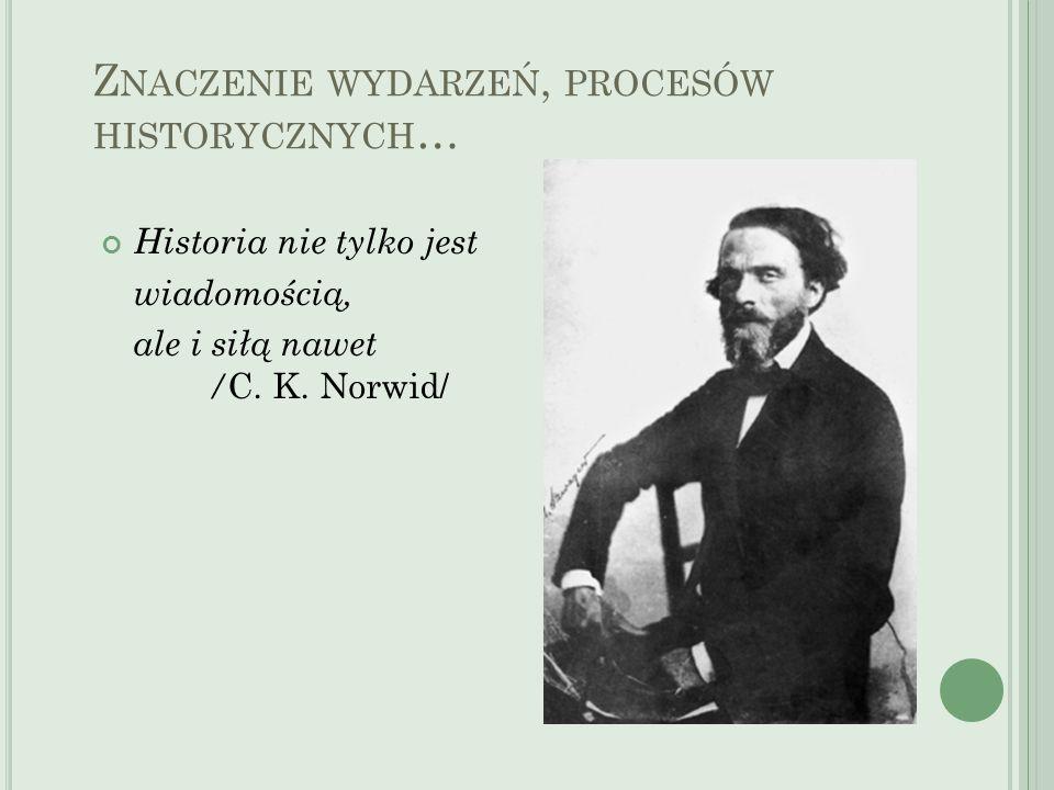 Znaczenie wydarzeń, procesów historycznych…
