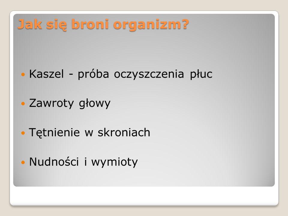 Jak się broni organizm Kaszel - próba oczyszczenia płuc Zawroty głowy