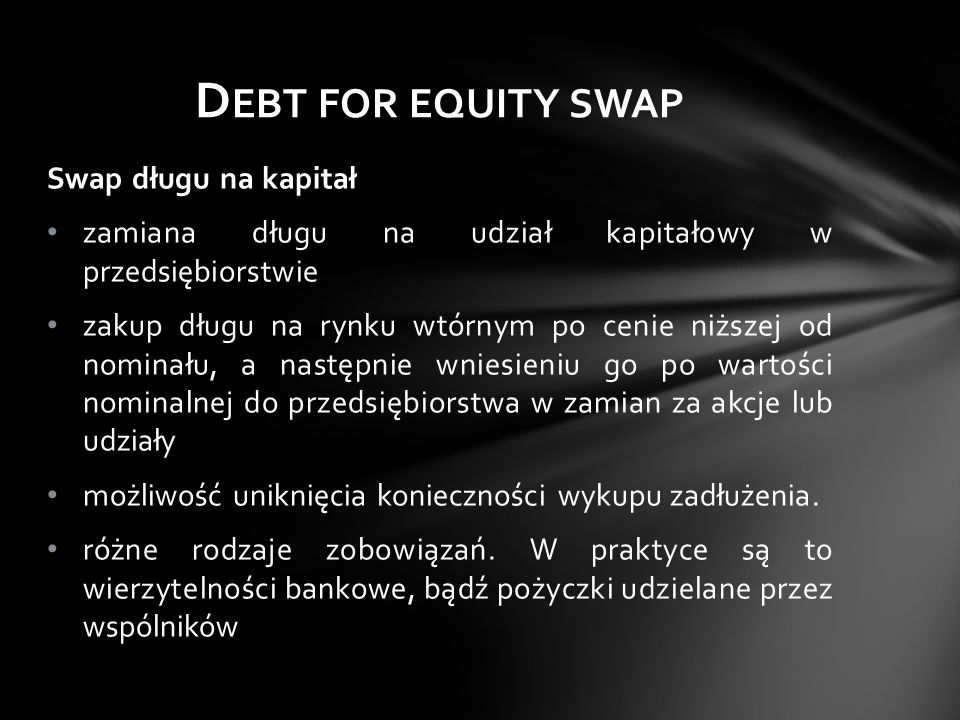 Debt for equity swap Swap długu na kapitał