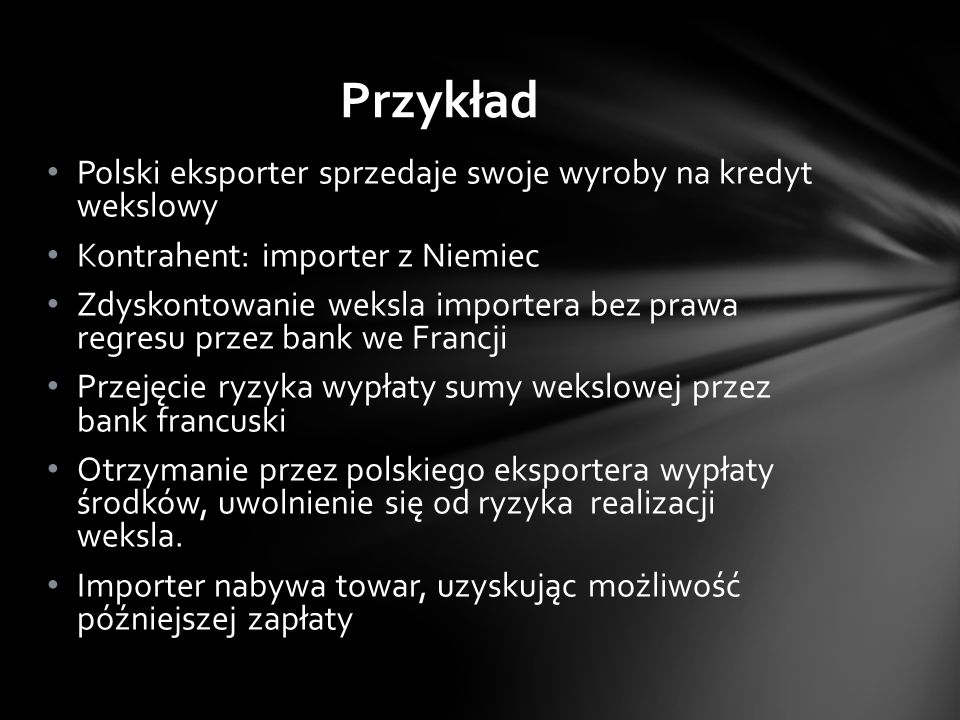 Przykład Polski eksporter sprzedaje swoje wyroby na kredyt wekslowy