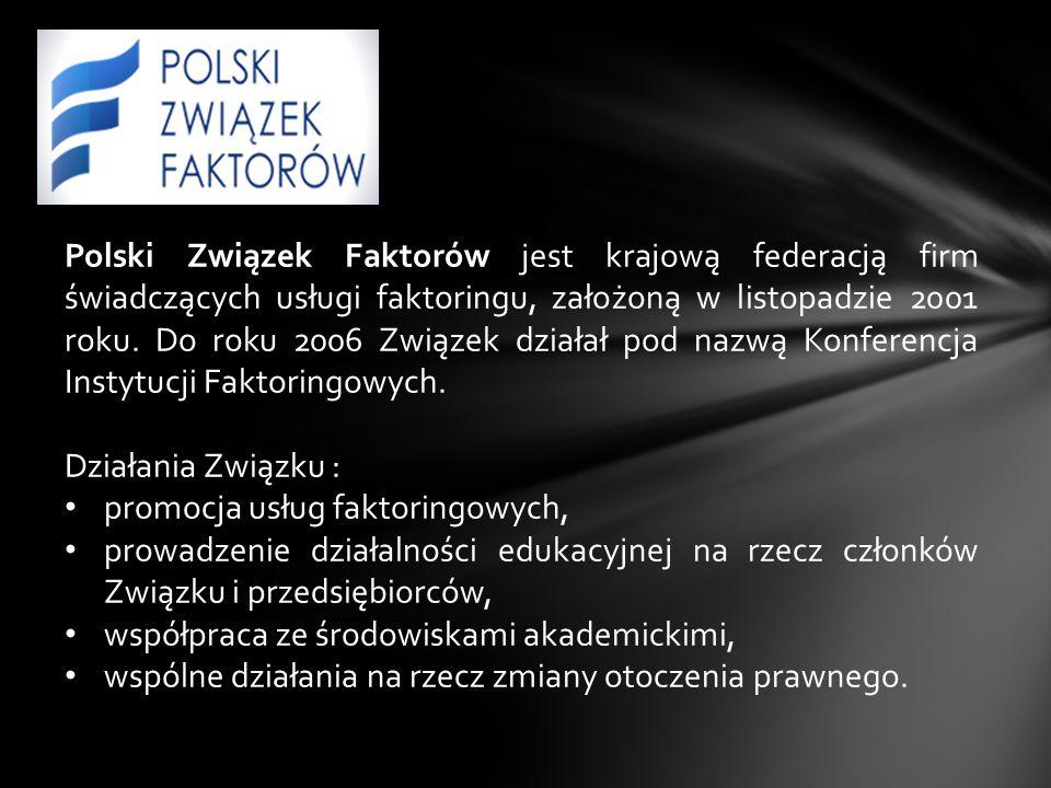 Polski Związek Faktorów jest krajową federacją firm świadczących usługi faktoringu, założoną w listopadzie 2001 roku. Do roku 2006 Związek działał pod nazwą Konferencja Instytucji Faktoringowych.