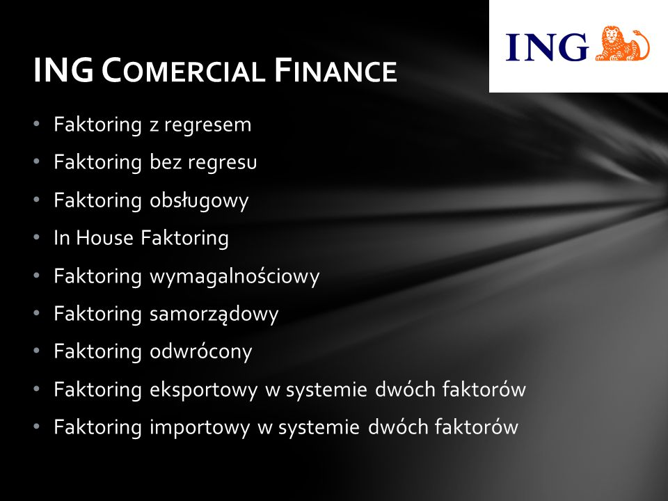 ING Comercial Finance Faktoring z regresem Faktoring bez regresu