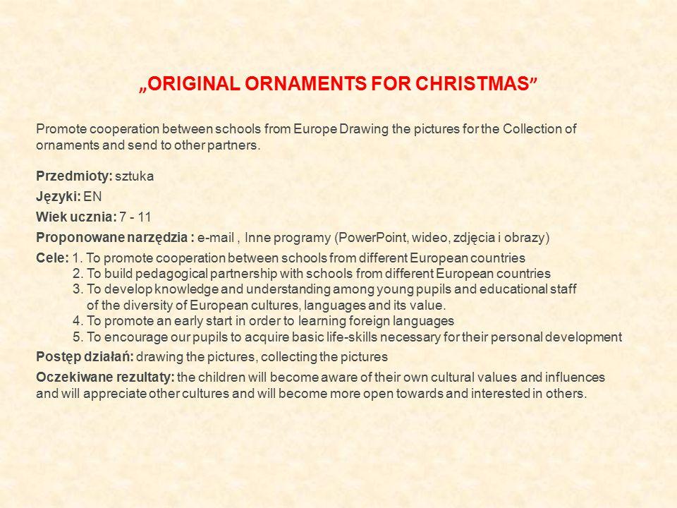 """""""ORIGINAL ORNAMENTS FOR CHRISTMAS"""