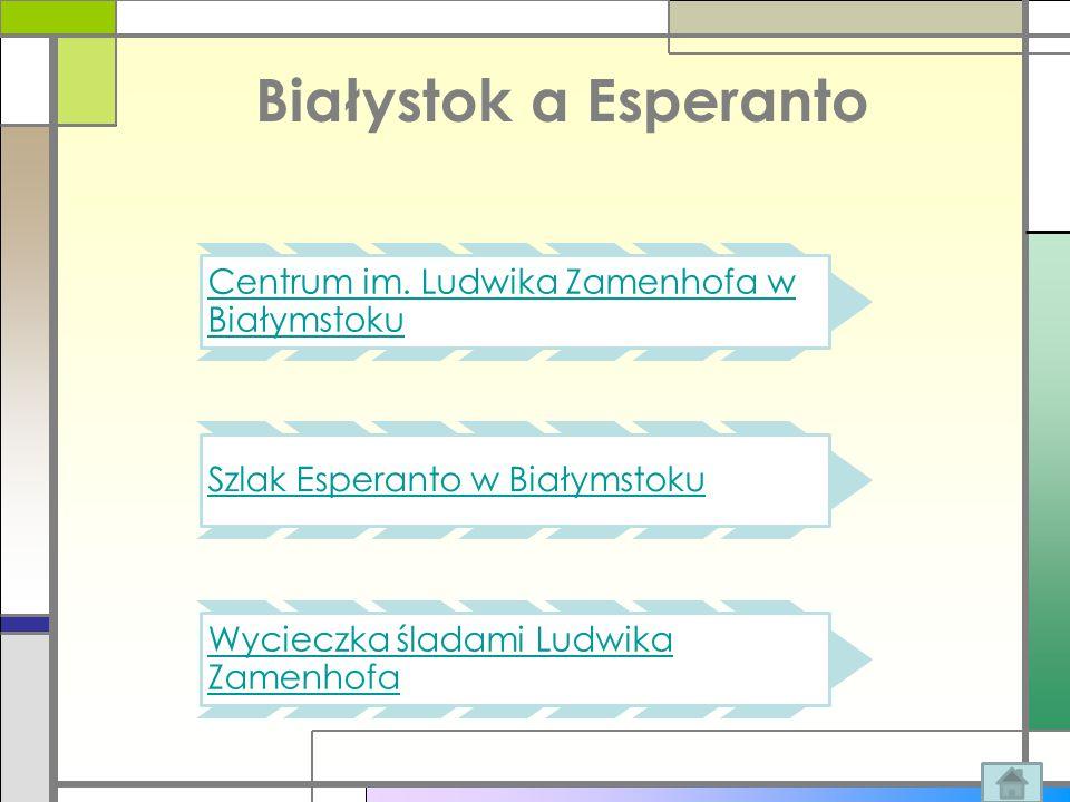 Białystok a Esperanto Centrum im. Ludwika Zamenhofa w Białymstoku