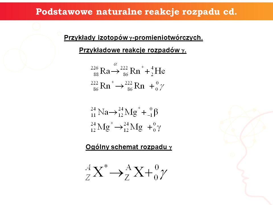 Podstawowe naturalne reakcje rozpadu cd.