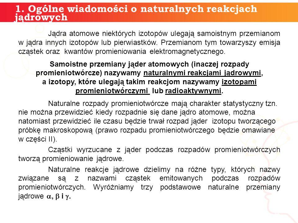 1. Ogólne wiadomości o naturalnych reakcjach jądrowych