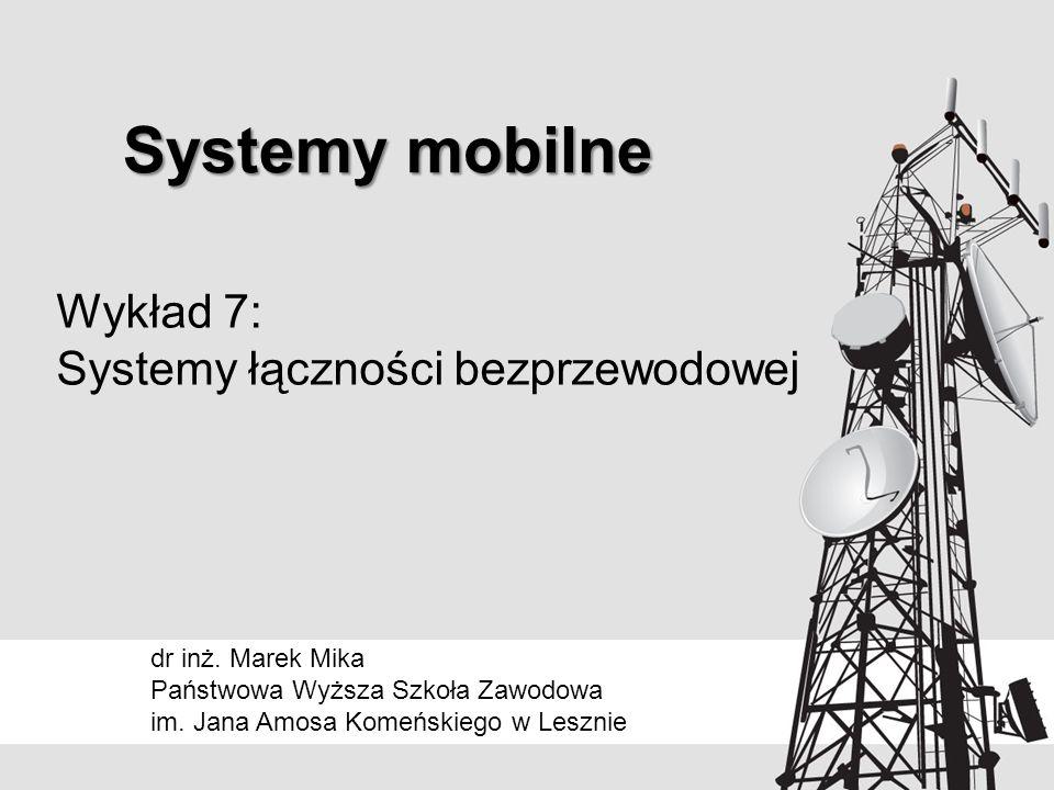 Wykład 7: Systemy łączności bezprzewodowej