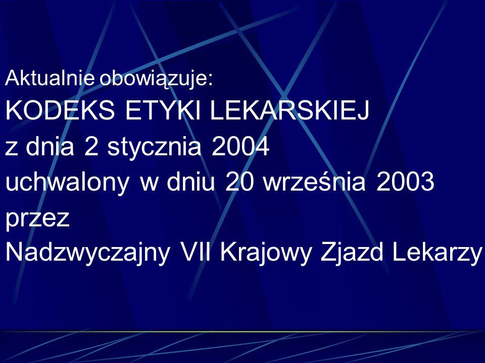 KODEKS ETYKI LEKARSKIEJ z dnia 2 stycznia 2004