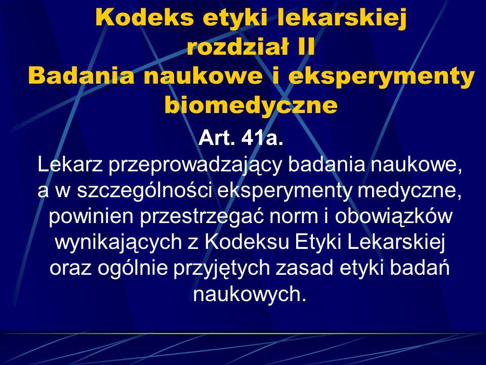 Kodeks etyki lekarskiej rozdział II Badania naukowe i eksperymenty biomedyczne