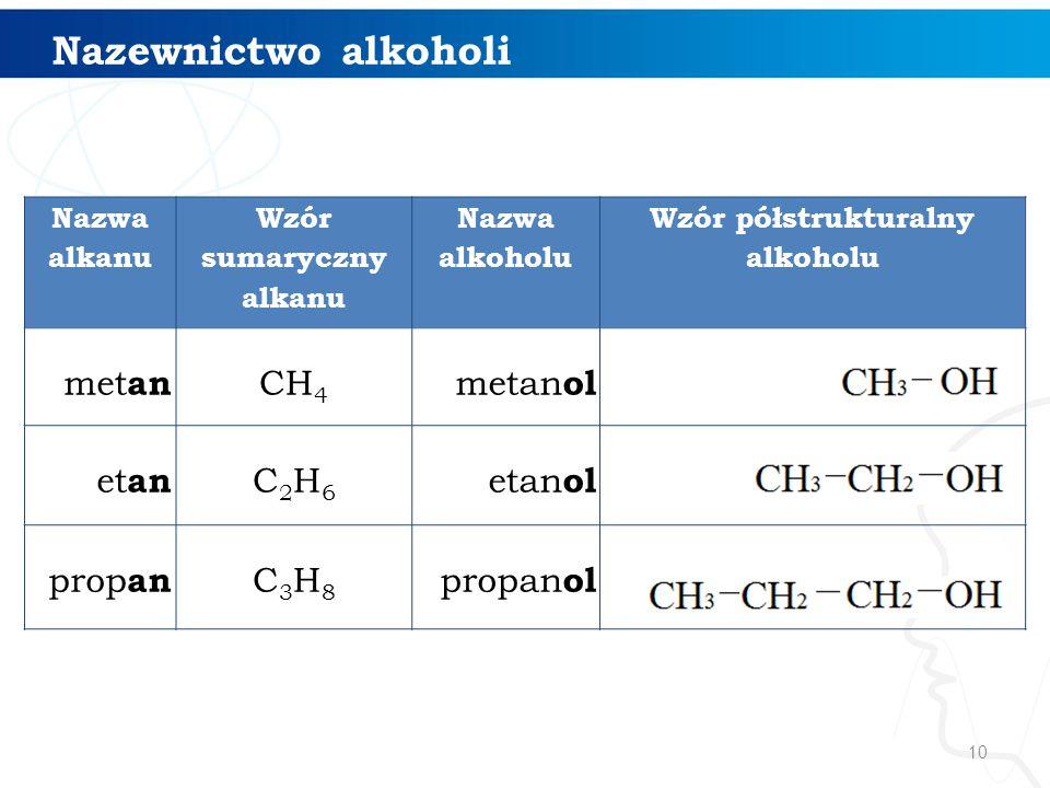 Wzór sumaryczny alkanu Wzór półstrukturalny alkoholu