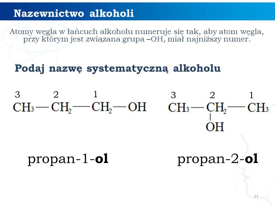 propan-1-ol propan-2-ol Nazewnictwo alkoholi