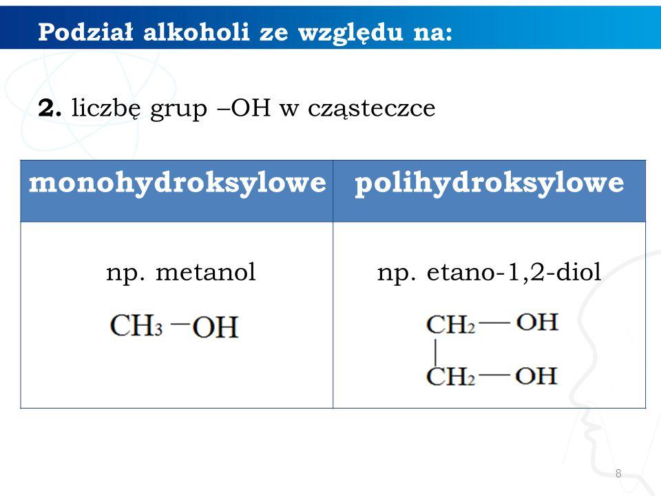 Podział alkoholi ze względu na: