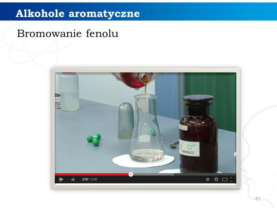 Alkohole aromatyczne Bromowanie fenolu