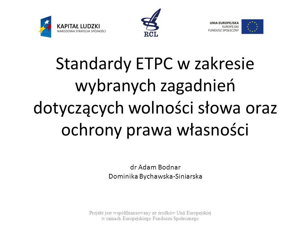 Standardy ETPC w zakresie wybranych zagadnień dotyczących wolności słowa oraz ochrony prawa własności dr Adam Bodnar Dominika Bychawska-Siniarska