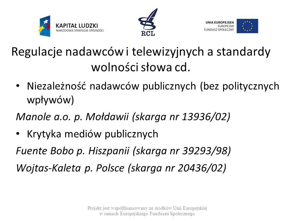 Regulacje nadawców i telewizyjnych a standardy wolności słowa cd.