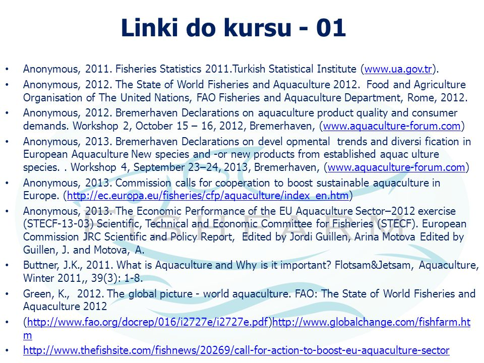 Linki do kursu - 01 Anonymous, 2011. Fisheries Statistics 2011.Turkish Statistical Institute (www.ua.gov.tr).