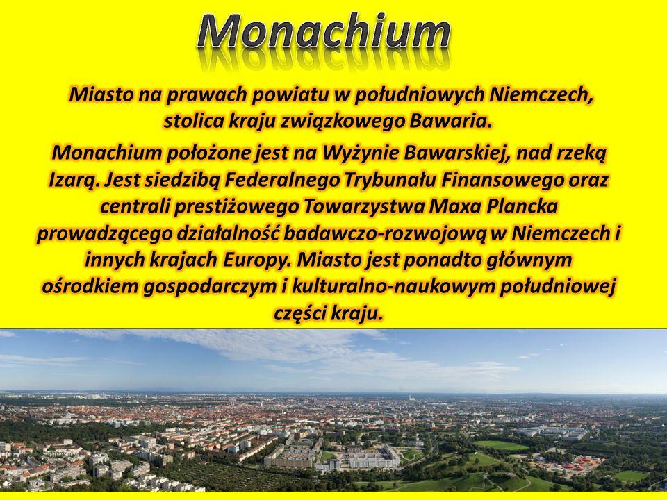 Monachium Miasto na prawach powiatu w południowych Niemczech, stolica kraju związkowego Bawaria.