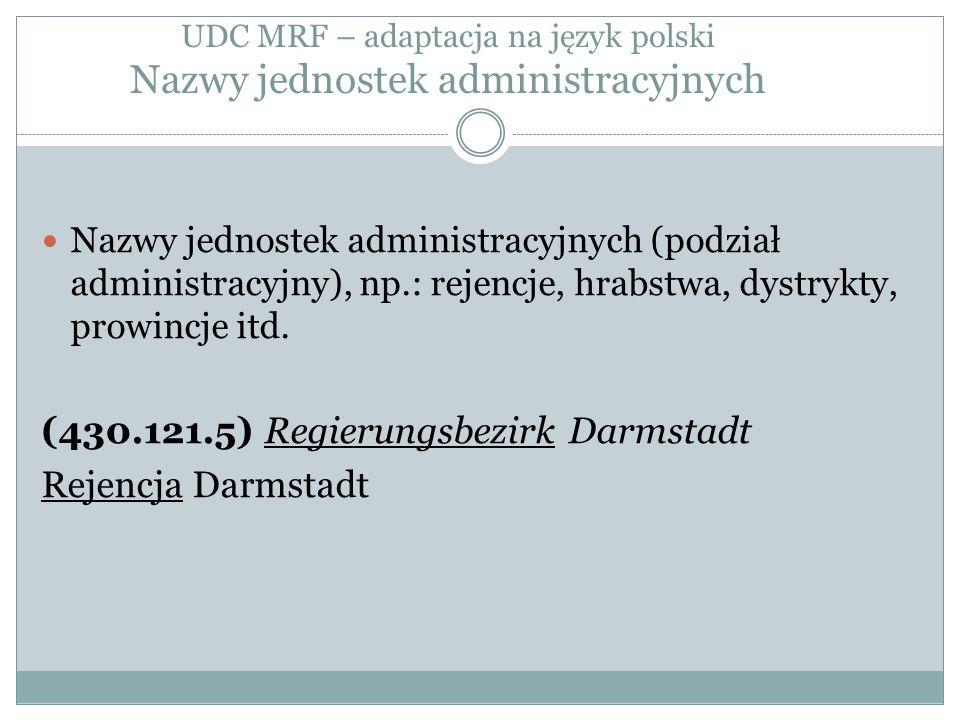 UDC MRF – adaptacja na język polski Nazwy jednostek administracyjnych
